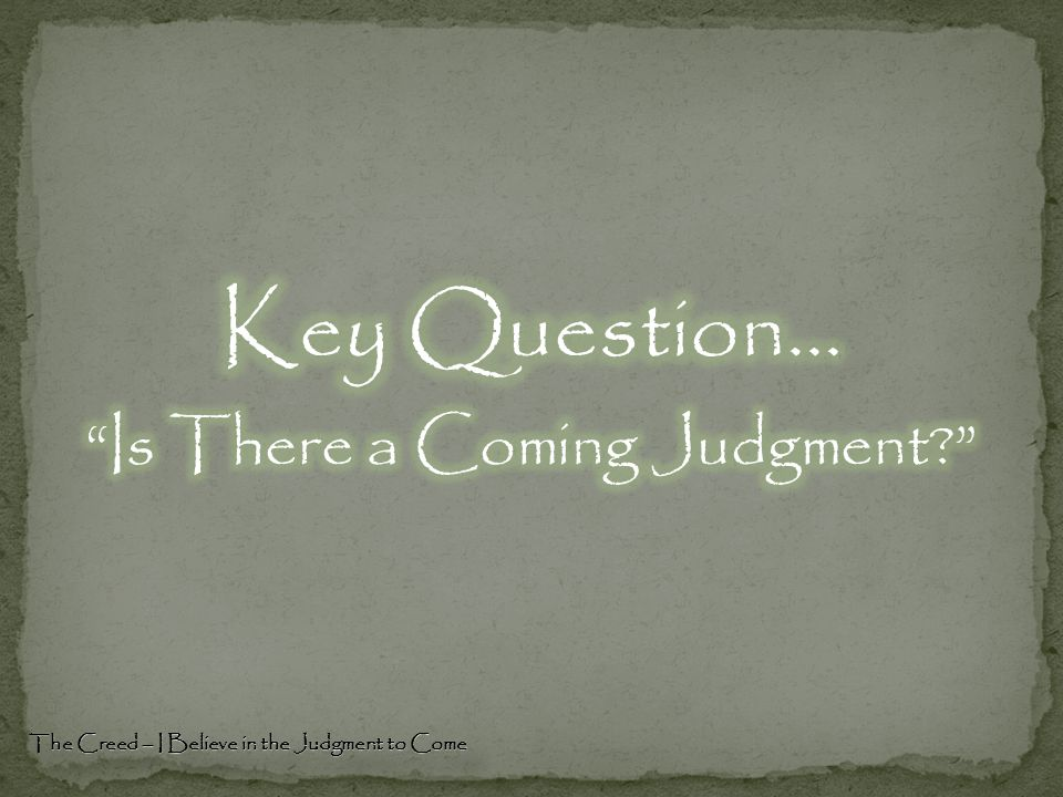 The Creed – I Believe in the Judgment to Come