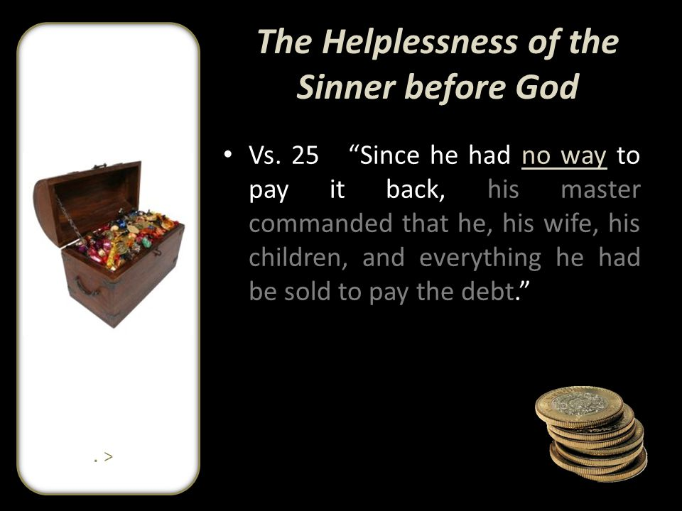 The Helplessness of the Sinner before God Vs.