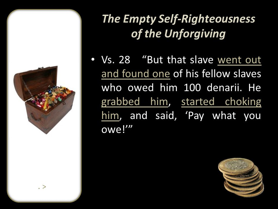 The Empty Self-Righteousness of the Unforgiving Vs.