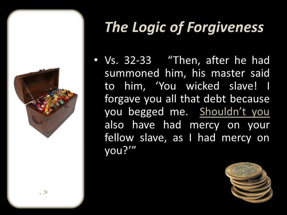 The Logic of Forgiveness Vs.