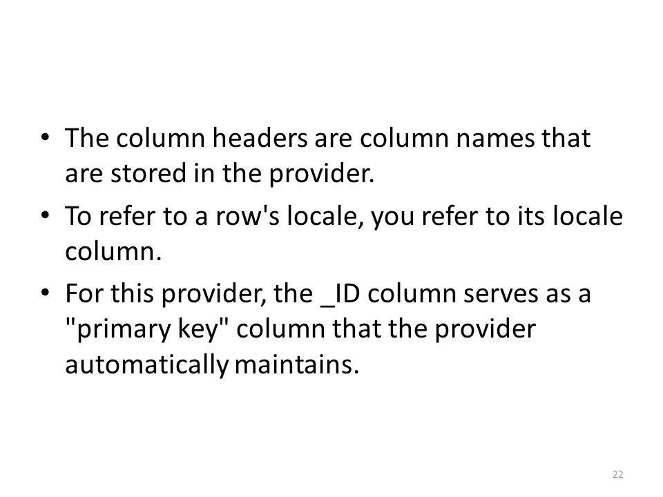 The column headers are column names that are stored in the provider.