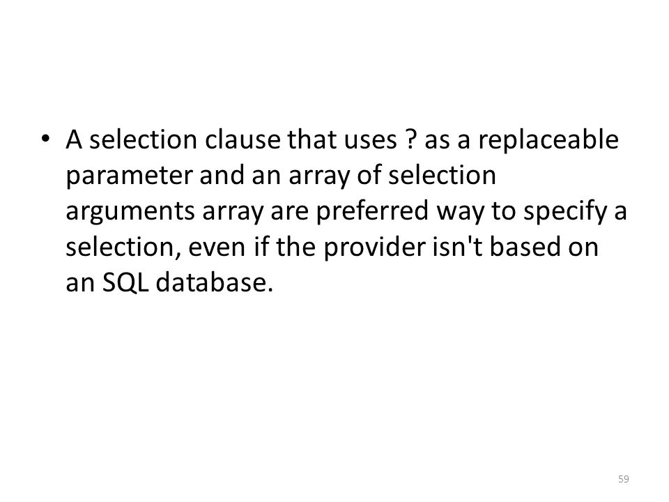 A selection clause that uses .