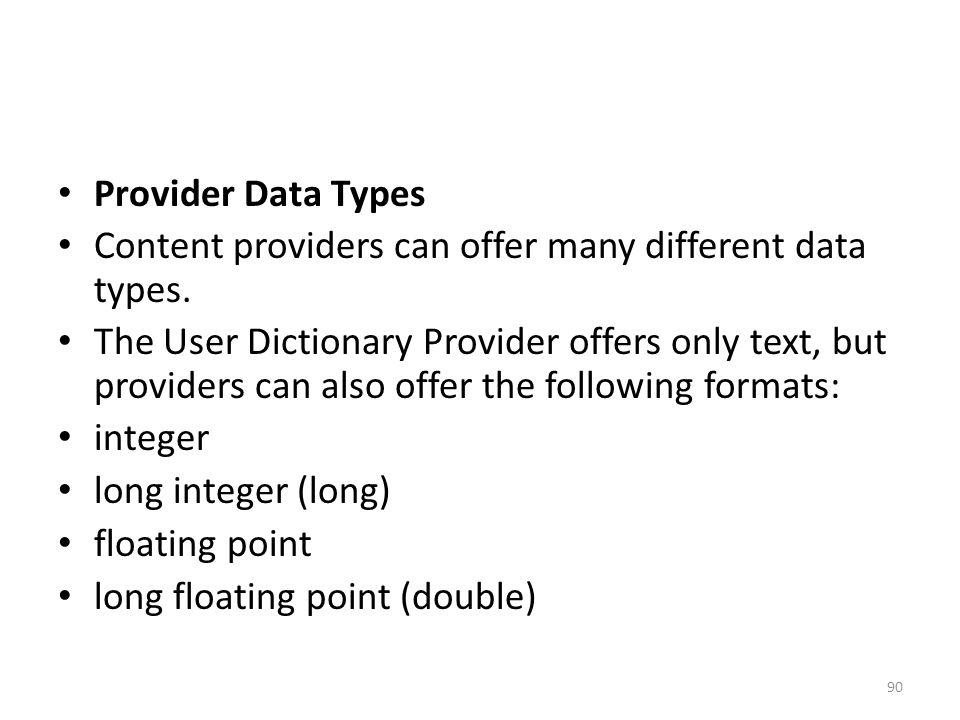 Provider Data Types Content providers can offer many different data types.