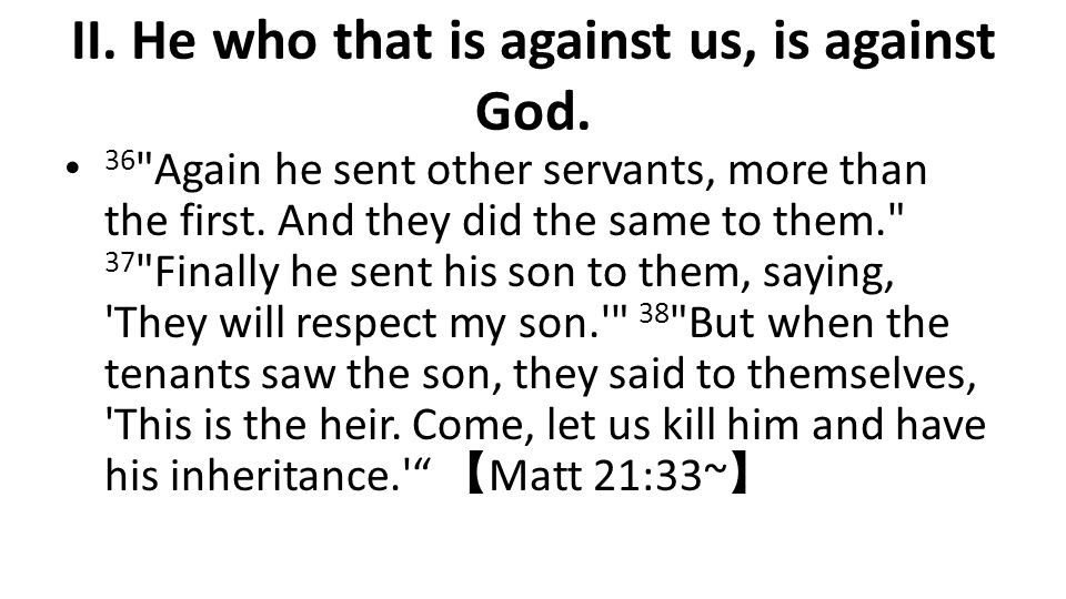 II. He who that is against us, is against God. 36