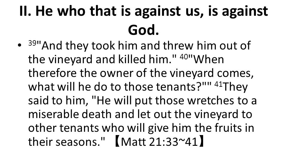 II. He who that is against us, is against God. 39