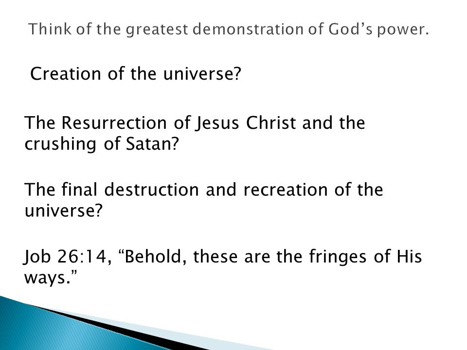 Creation of the universe. The Resurrection of Jesus Christ and the crushing of Satan.