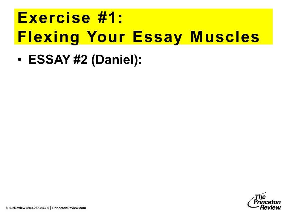 Exercise #1: Flexing Your Essay Muscles ESSAY #2 (Daniel):