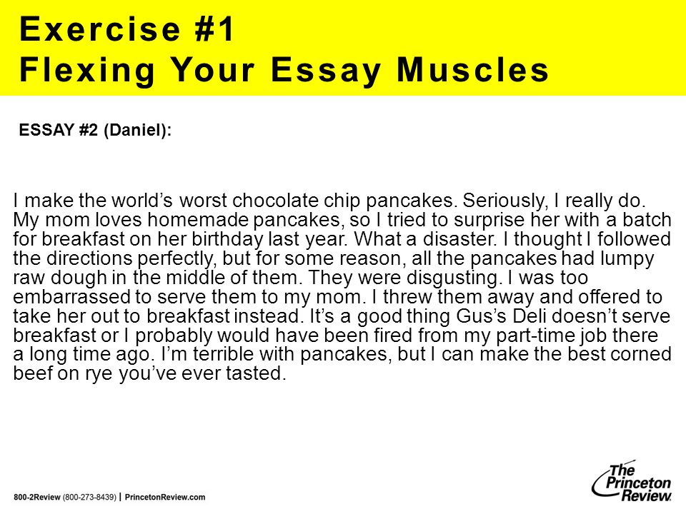 Exercise #1 Flexing Your Essay Muscles I make the world's worst chocolate chip pancakes.