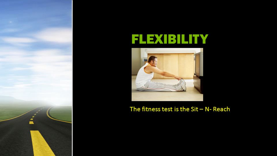 FLEXIBILITY Kickboxing and gymnastics are examples