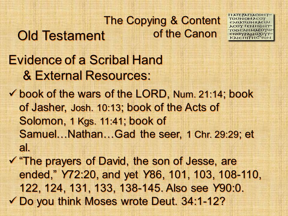 The Copying & Content of the Canon Evidence of a Scribal Hand & External Resources: book of the wars of the LORD, Num.