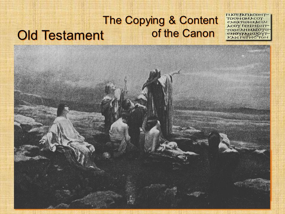 The Copying & Content of the Canon Old Testament Amos 8:11-12 Zech.