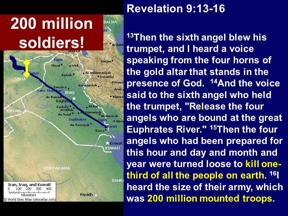 Revelation 9:13-16 13 Then the sixth angel blew his trumpet, and I heard a voice speaking from the four horns of the gold altar that stands in the presence of God.