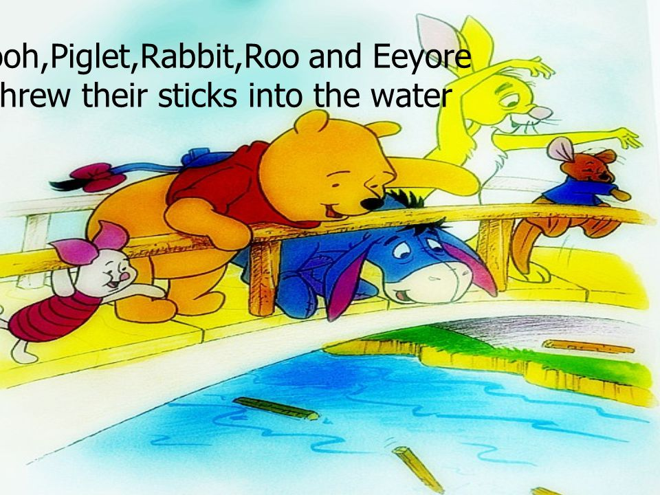 And he bounced right into Eeyore.