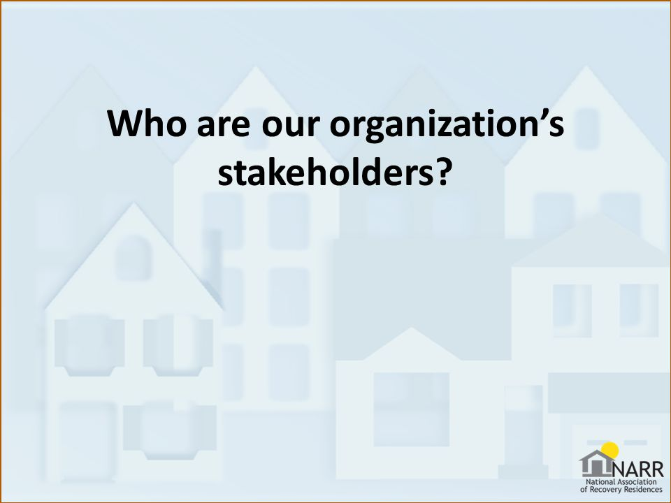 Who are our organization's stakeholders?