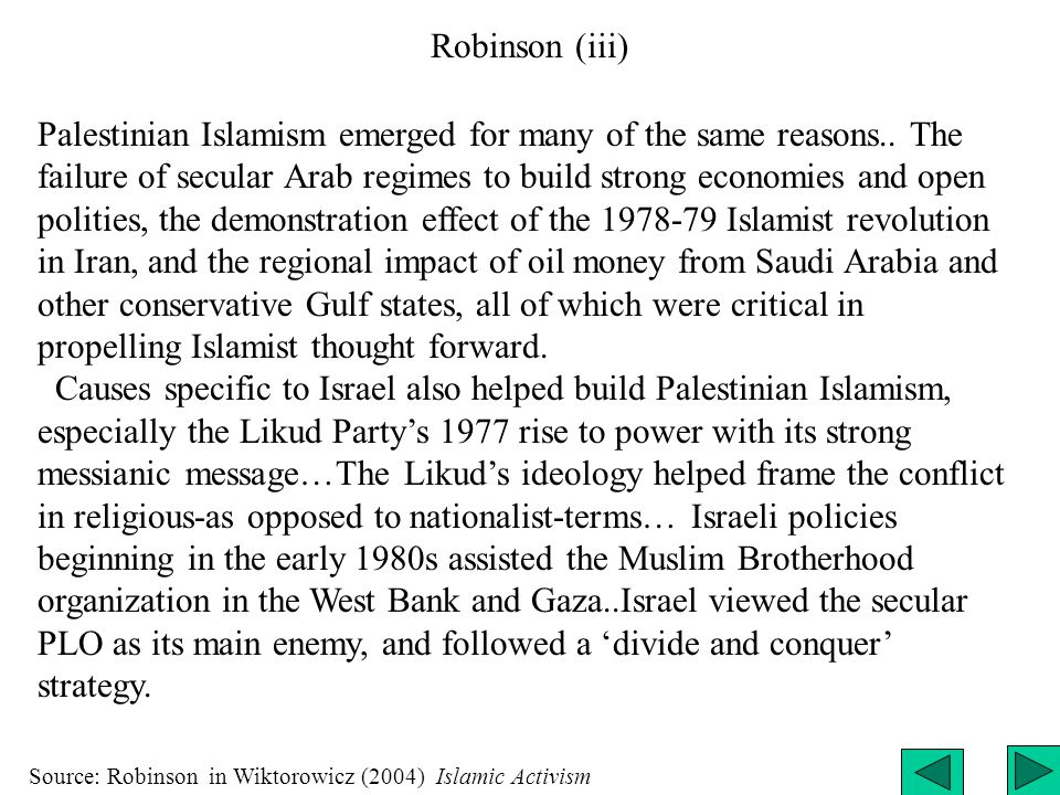 Robinson (iii) Palestinian Islamism emerged for many of the same reasons..