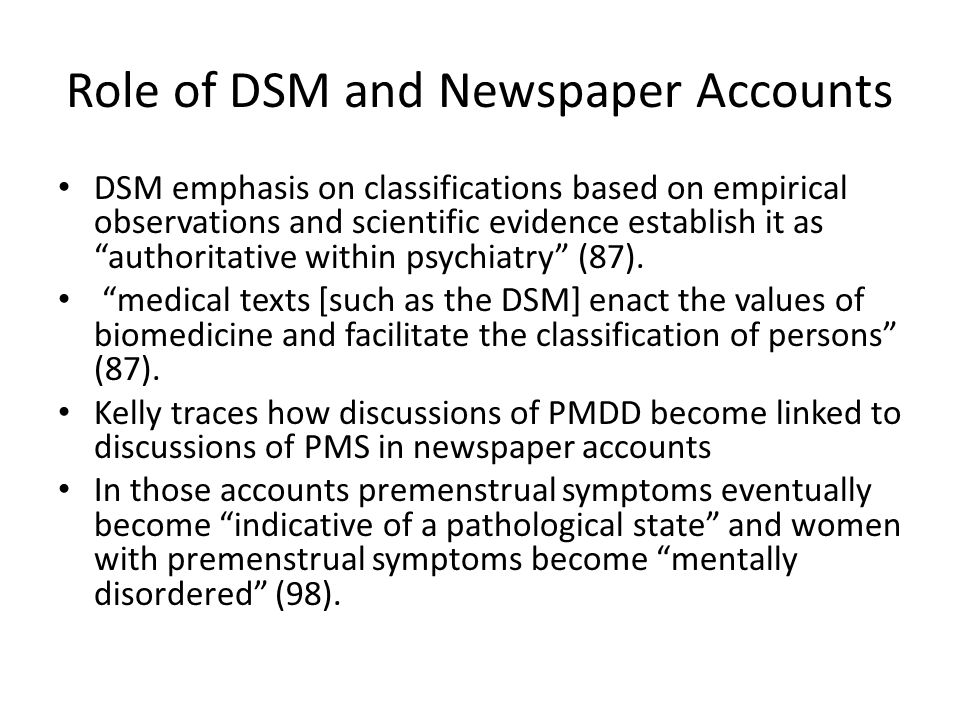 Role of DSM and Newspaper Accounts DSM emphasis on classifications based on empirical observations and scientific evidence establish it as authoritative within psychiatry (87).