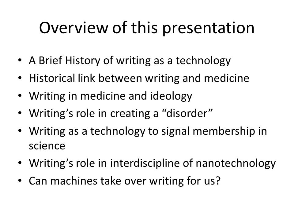 Writing as Technology Writing is a technology.Isn't it more a transparent medium for thought.