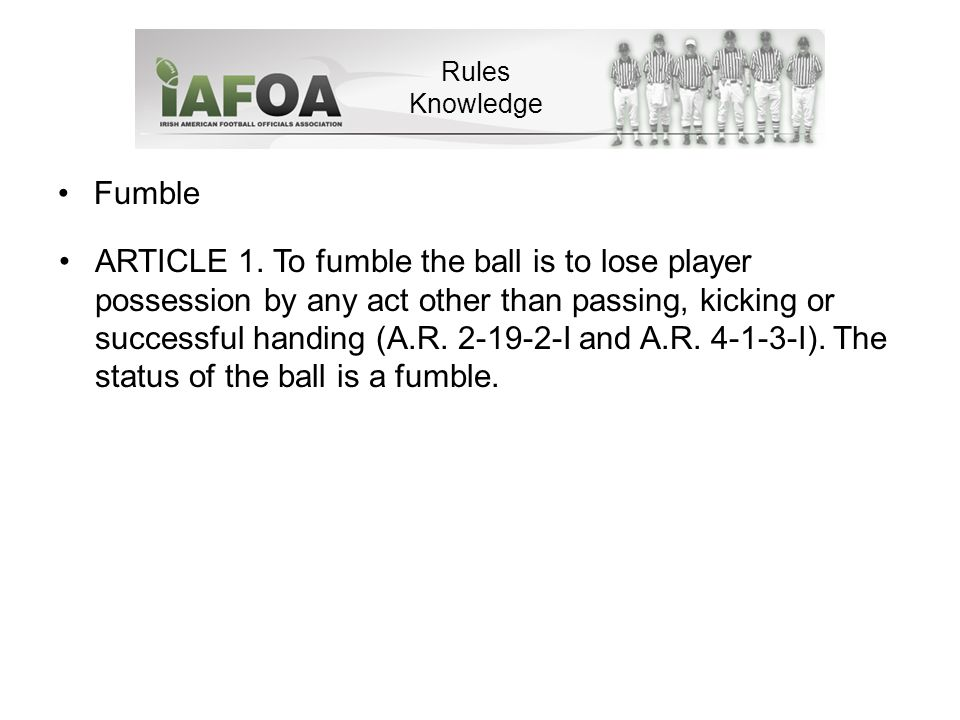 Fumble Rules Knowledge ARTICLE 1.