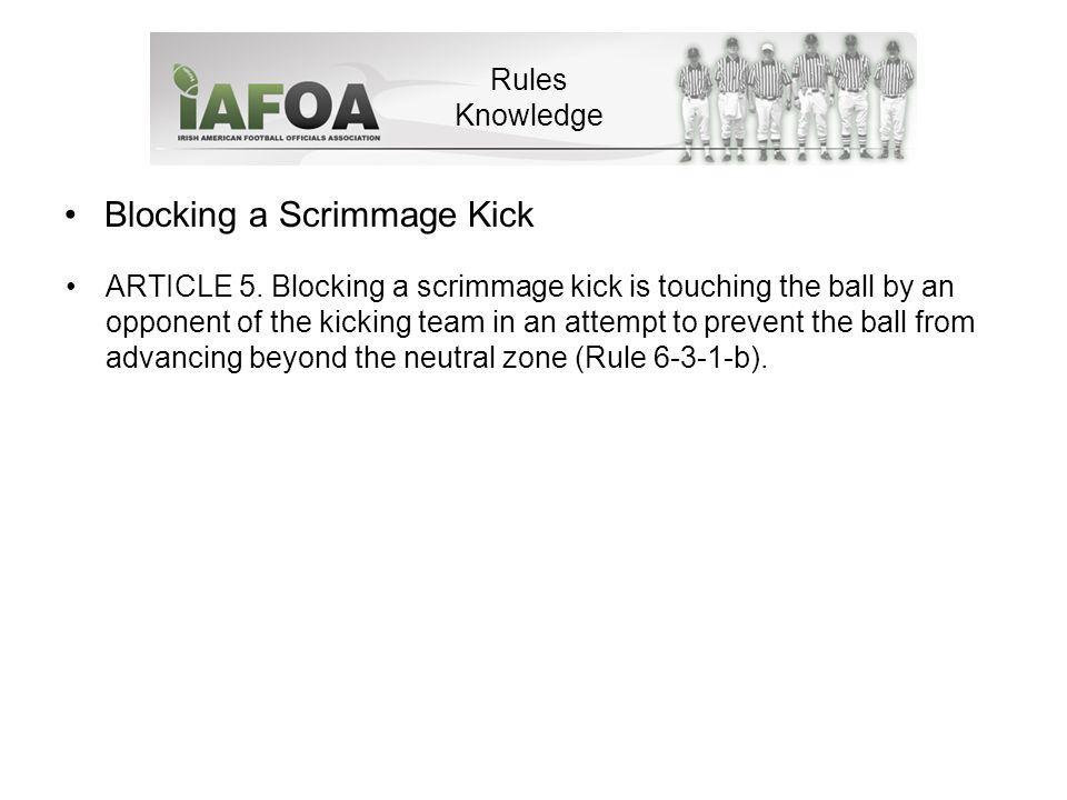 Blocking a Scrimmage Kick Rules Knowledge ARTICLE 5.