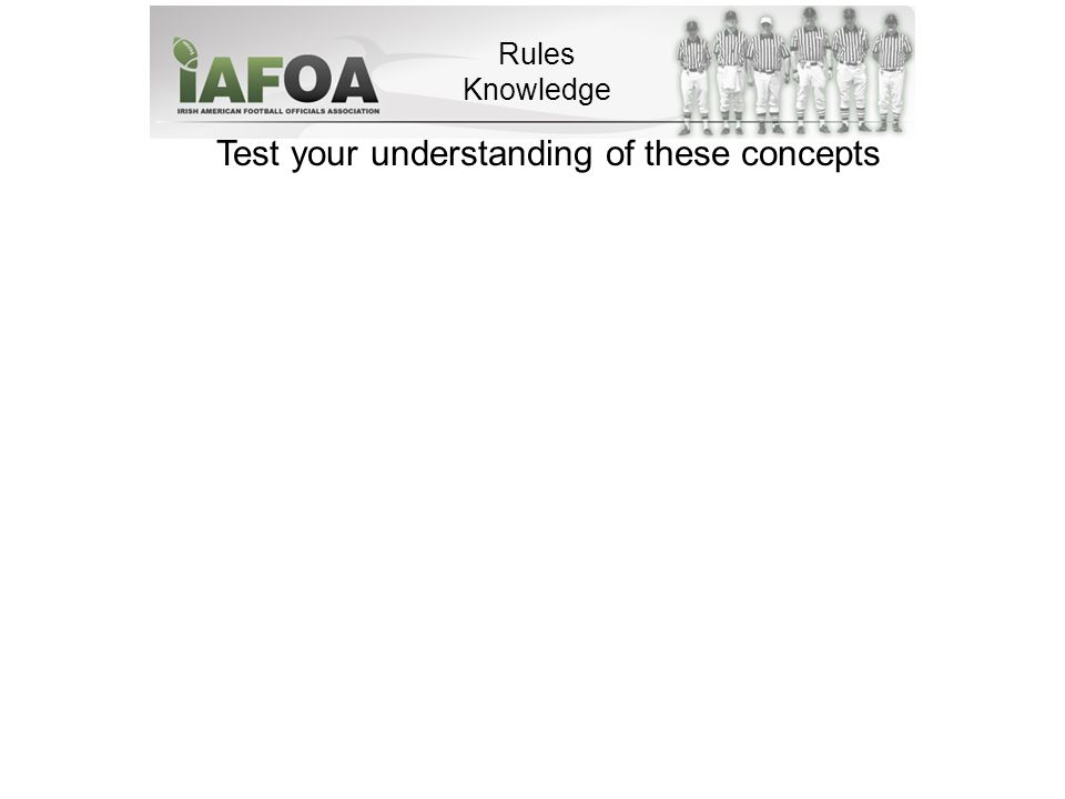 Test your understanding of these concepts Rules Knowledge