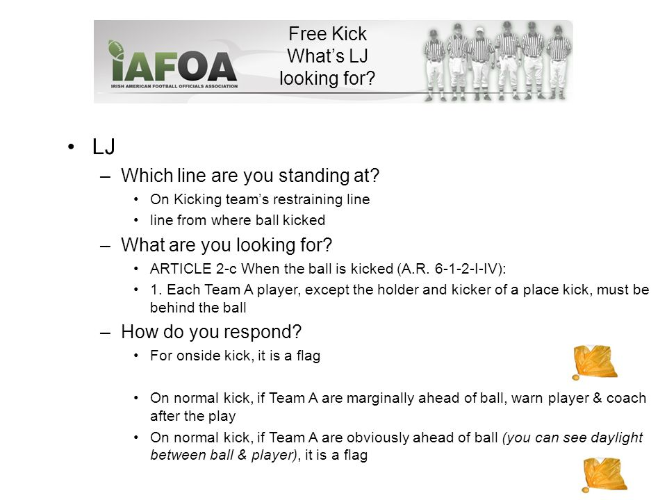 Free Kick What's LJ looking for. LJ –Which line are you standing at.