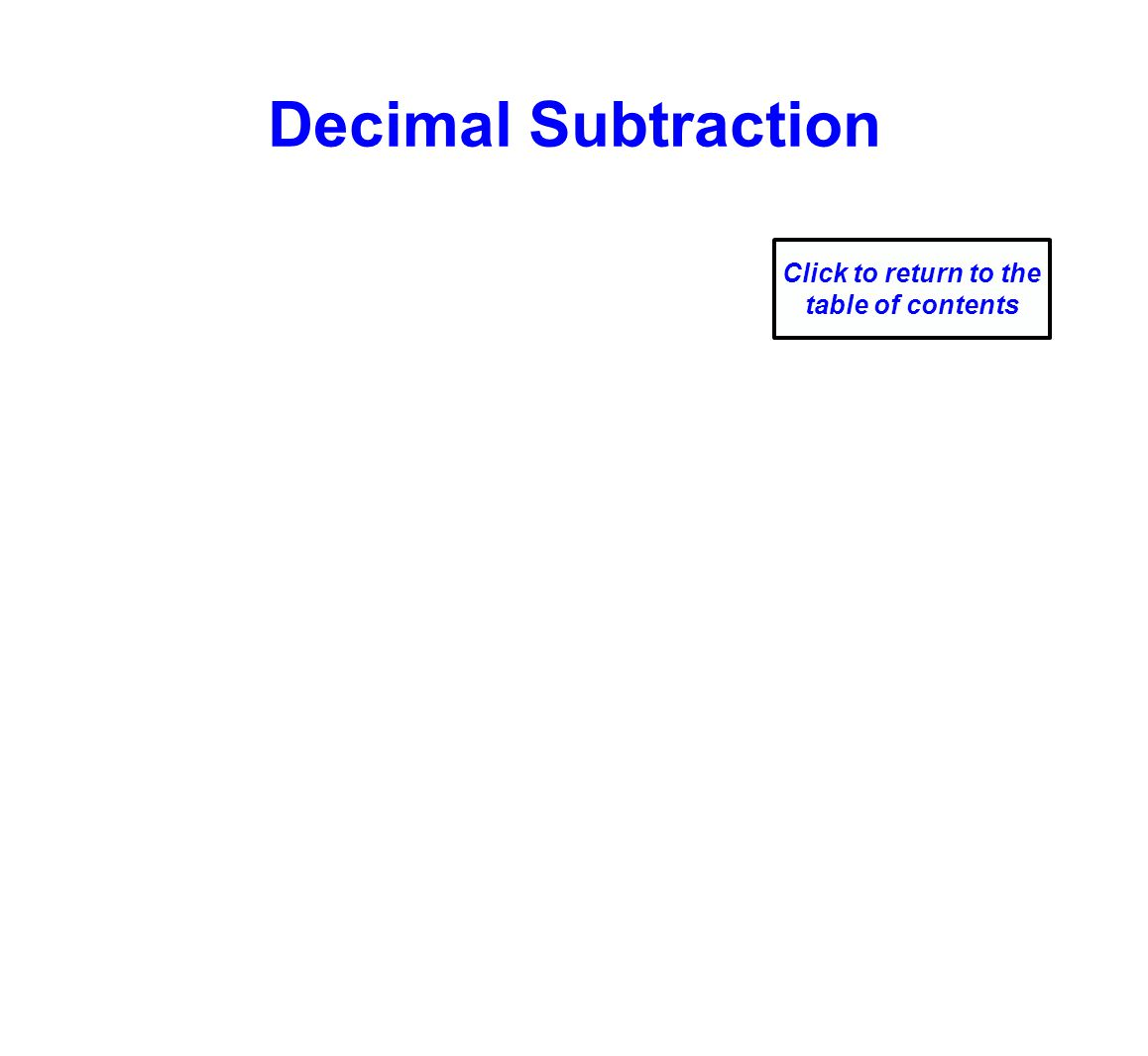 Decimal Subtraction Click to return to the table of contents