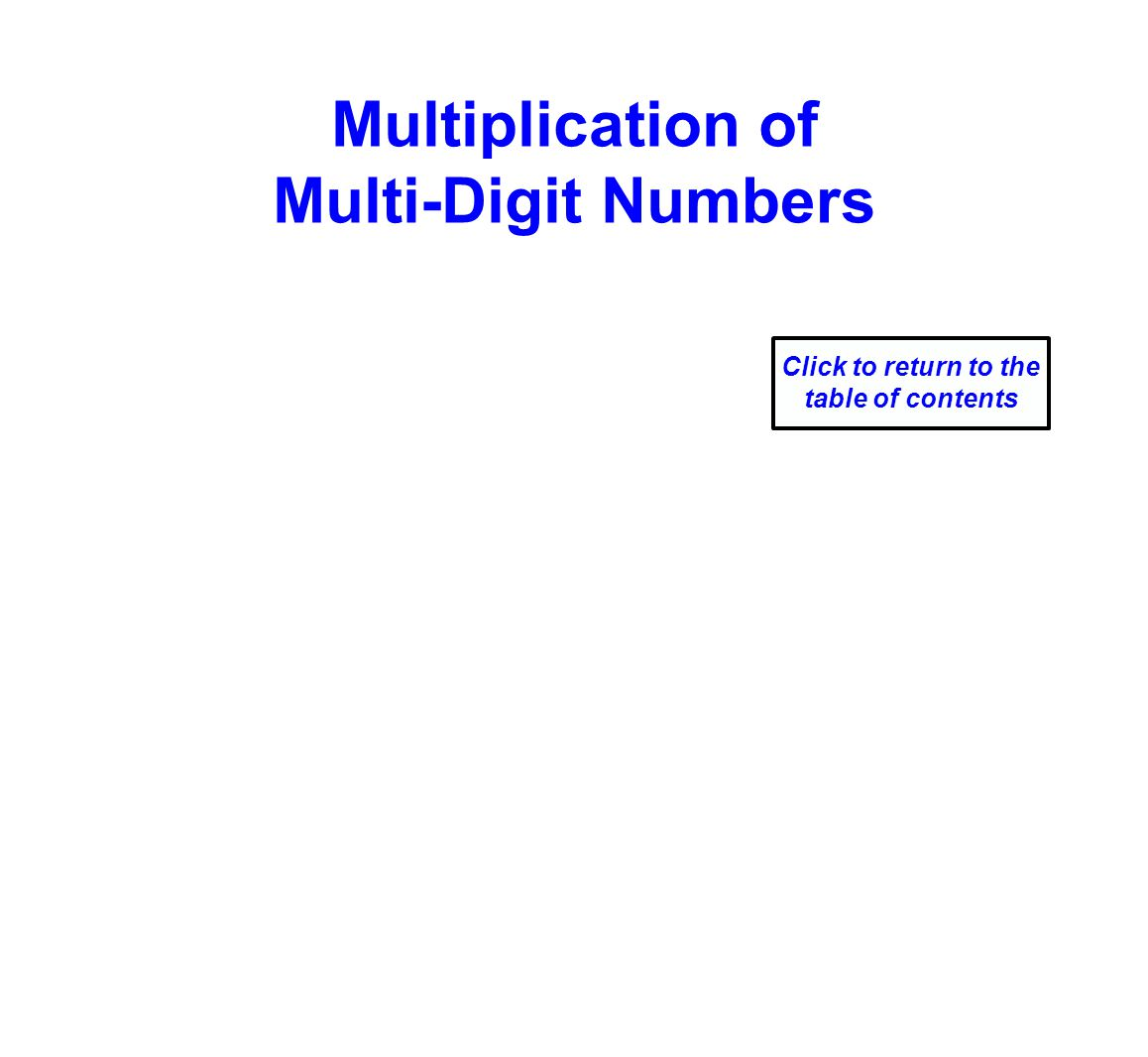 Multiplication of Multi-Digit Numbers Click to return to the table of contents