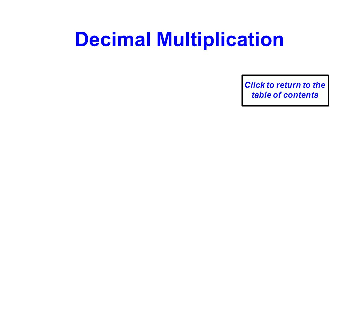 Decimal Multiplication Click to return to the table of contents