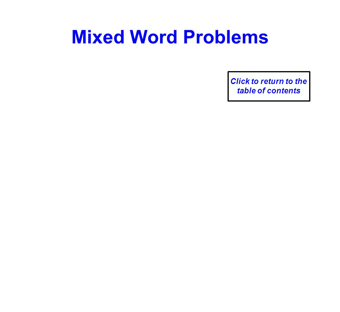 Mixed Word Problems Click to return to the table of contents