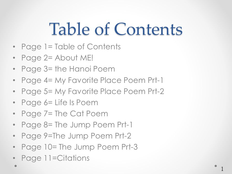 Table of Contents Page 1= Table of Contents Page 2= About ME.