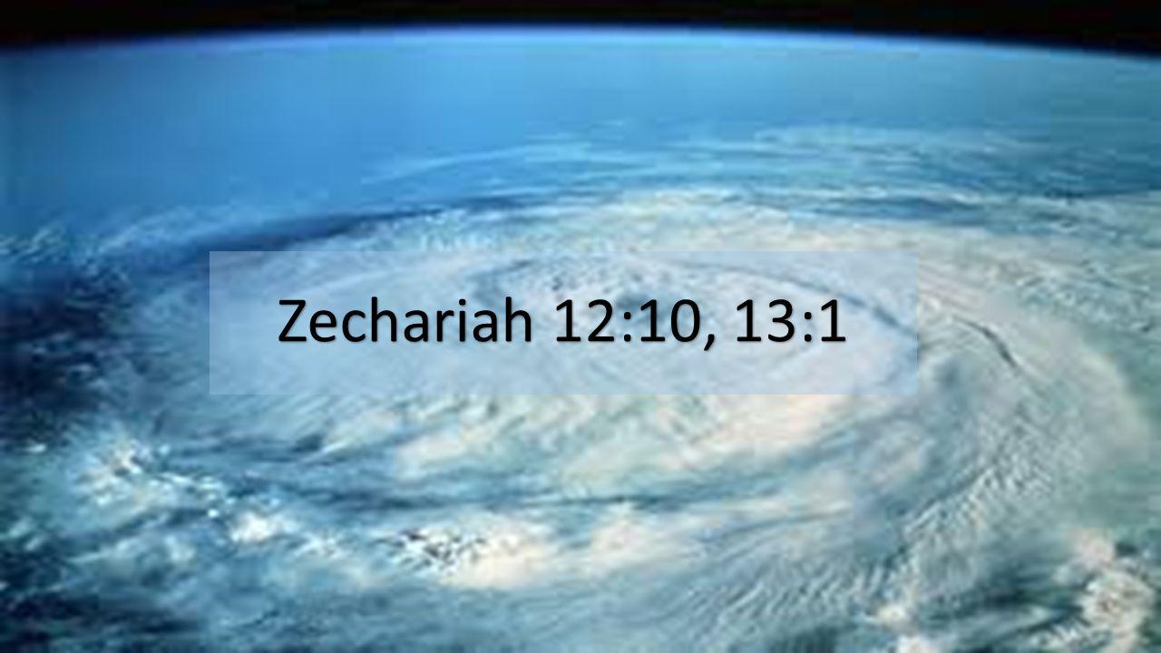 Zechariah 12:10, 13:1