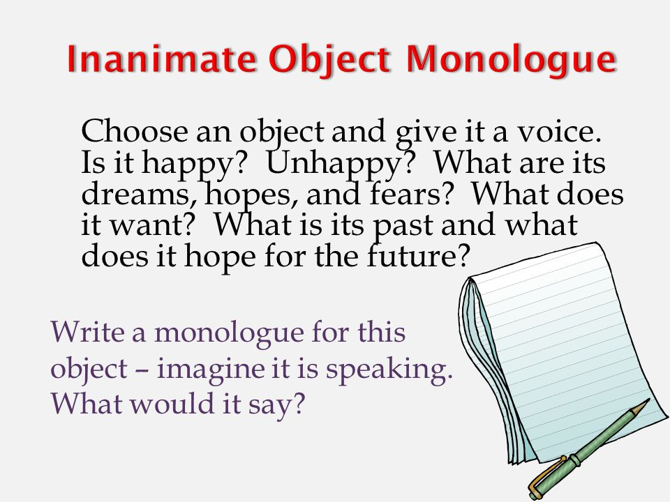 Choose an object and give it a voice. Is it happy.