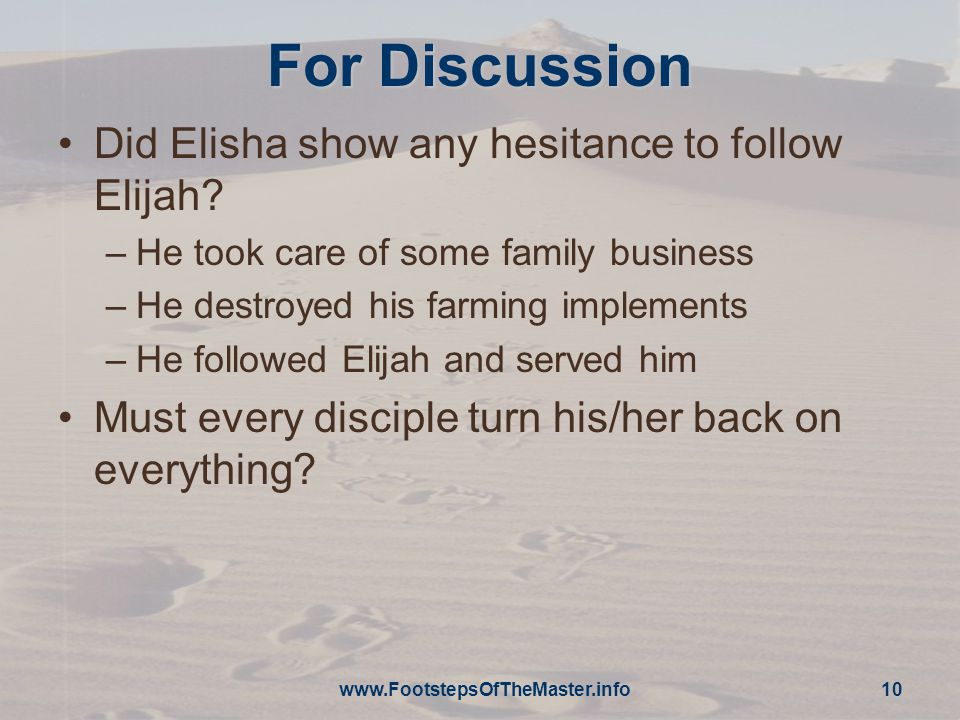 For Discussion Did Elisha show any hesitance to follow Elijah.