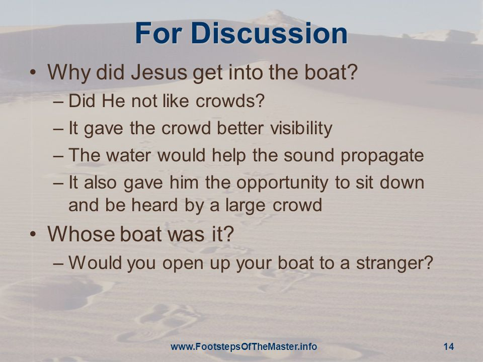For Discussion Why did Jesus get into the boat.–Did He not like crowds.