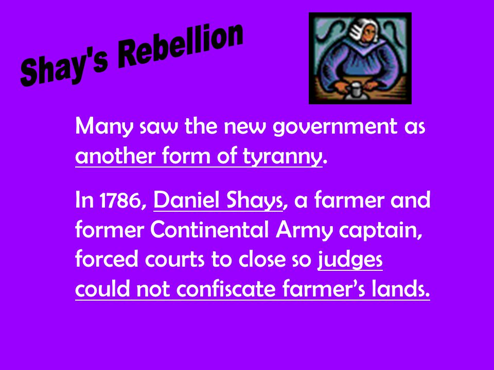 1787: Shays led more than 1000 angry farmers toward a Massachusetts arsenal for arms and ammunition.