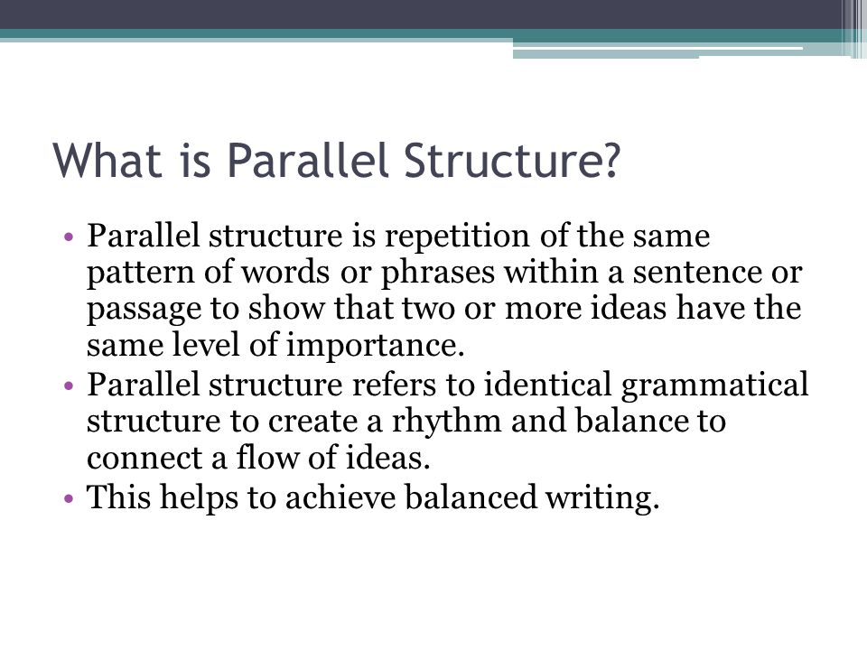 What is Parallel Structure.