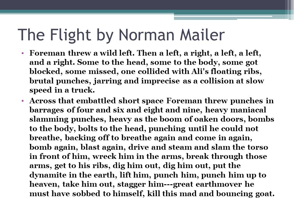 The Flight by Norman Mailer Foreman threw a wild left.