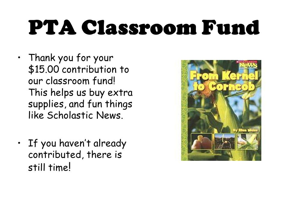 PTA Classroom Fund Thank you for your $15.00 contribution to our classroom fund.