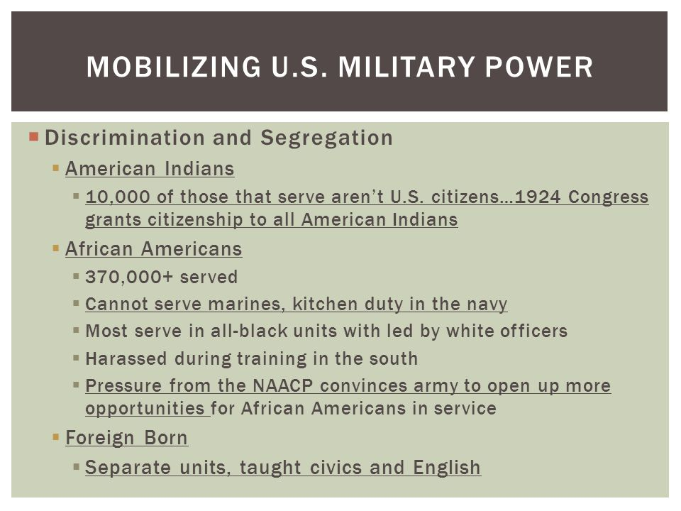  Discrimination and Segregation  American Indians  10,000 of those that serve aren't U.S.