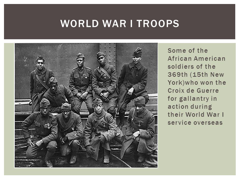 Some of the African American soldiers of the 369th (15th New York)who won the Croix de Guerre for gallantry in action during their World War I service overseas WORLD WAR I TROOPS
