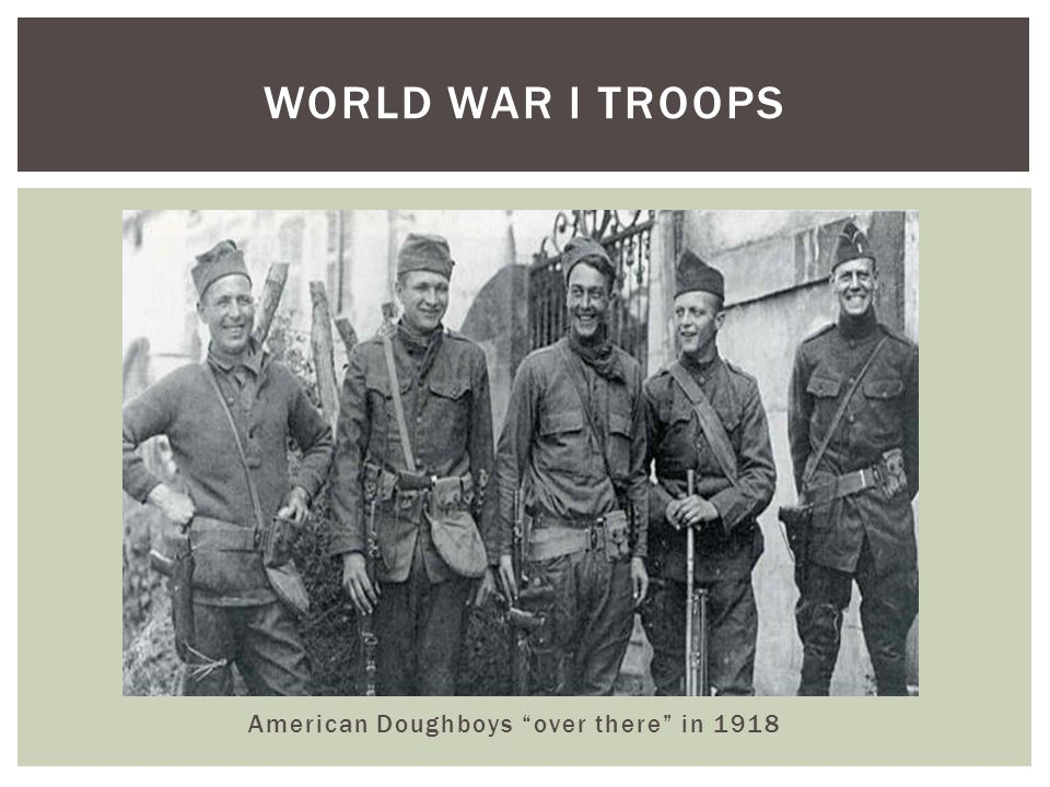 WORLD WAR I TROOPS American Doughboys over there in 1918