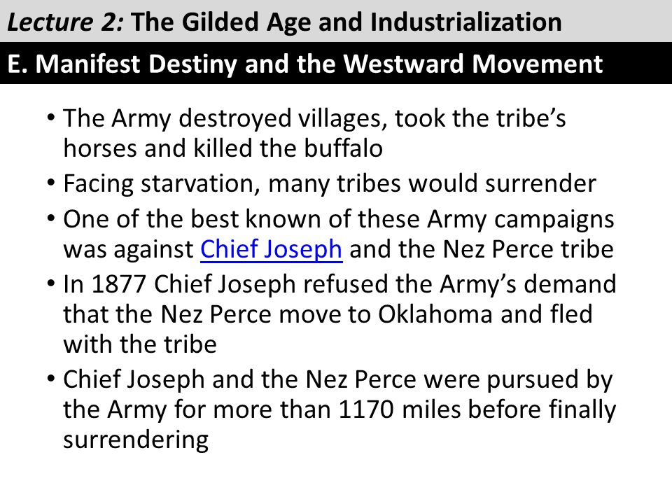 The Army destroyed villages, took the tribe's horses and killed the buffalo Facing starvation, many tribes would surrender One of the best known of th