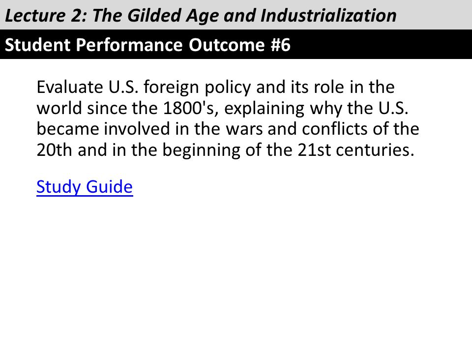 Evaluate U.S. foreign policy and its role in the world since the 1800's, explaining why the U.S. became involved in the wars and conflicts of the 20th