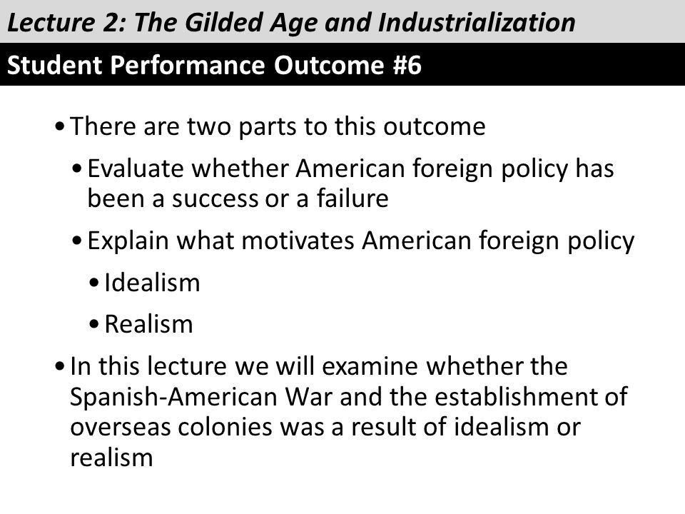 There are two parts to this outcome Evaluate whether American foreign policy has been a success or a failure Explain what motivates American foreign p