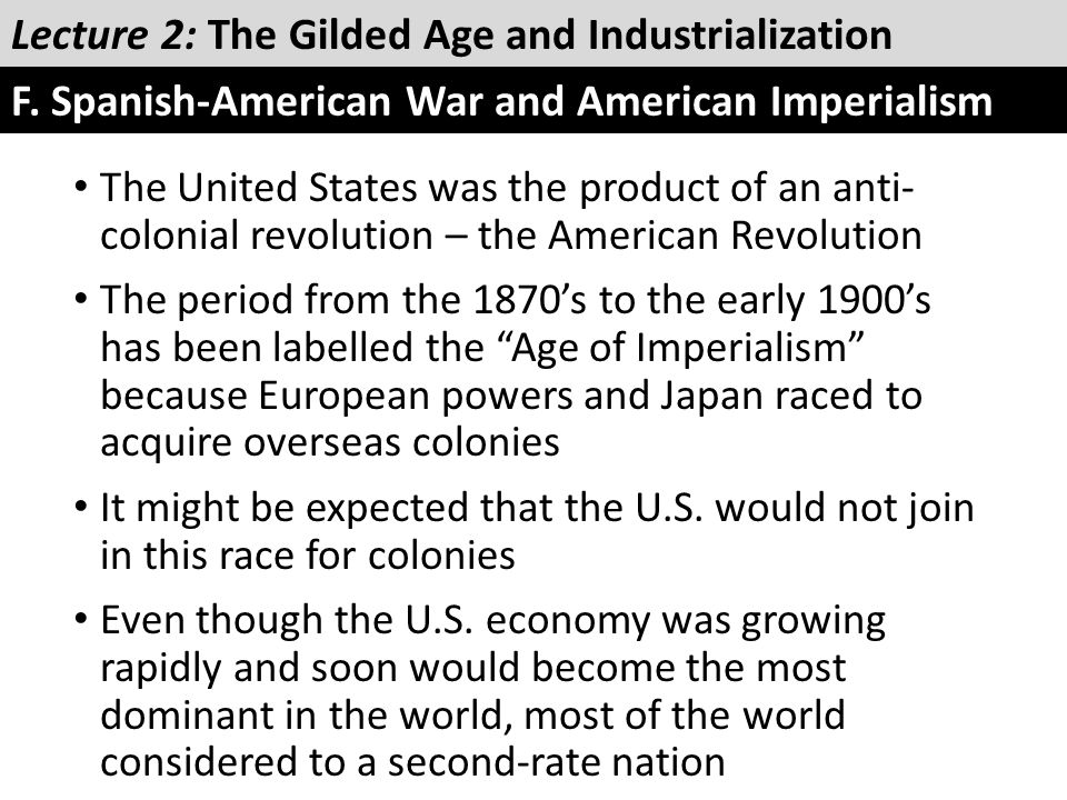 The United States was the product of an anti- colonial revolution – the American Revolution The period from the 1870's to the early 1900's has been la