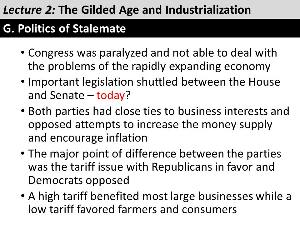 Congress was paralyzed and not able to deal with the problems of the rapidly expanding economy Important legislation shuttled between the House and Se
