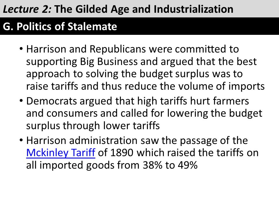 Harrison and Republicans were committed to supporting Big Business and argued that the best approach to solving the budget surplus was to raise tariff