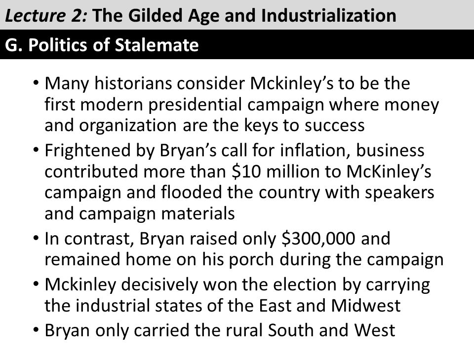 Many historians consider Mckinley's to be the first modern presidential campaign where money and organization are the keys to success Frightened by Br