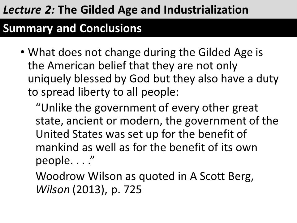 What does not change during the Gilded Age is the American belief that they are not only uniquely blessed by God but they also have a duty to spread l