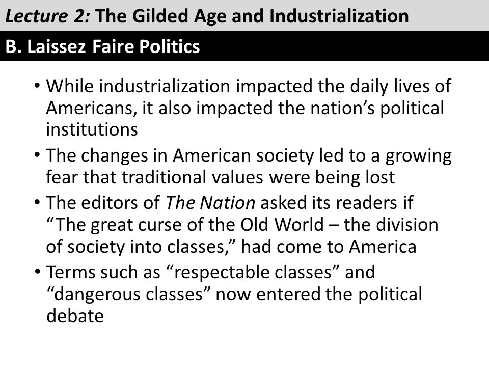 While industrialization impacted the daily lives of Americans, it also impacted the nation's political institutions The changes in American society le